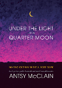 Under the Light of a Quarter Moon - Book & Audio Book
