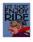 Life is Short Enjoy the Ride Poster
